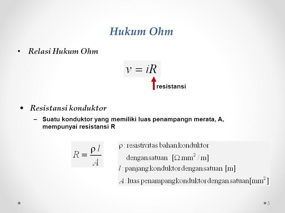 • Relasi Hukum Ohm Hukum Ohm •Resistansi konduktor –Suatu konduktor yang memiliki luas penampangn merata, A, mempunyai resistansi R resistansi 5
