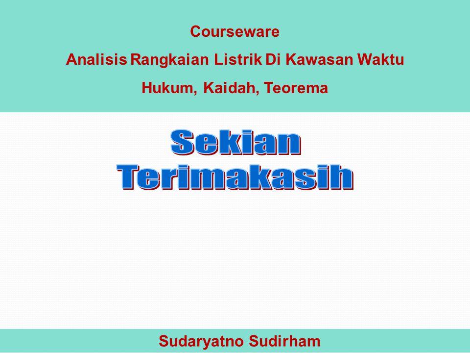 Courseware Analisis Rangkaian Listrik Di Kawasan Waktu Hukum, Kaidah, Teorema Sudaryatno Sudirham