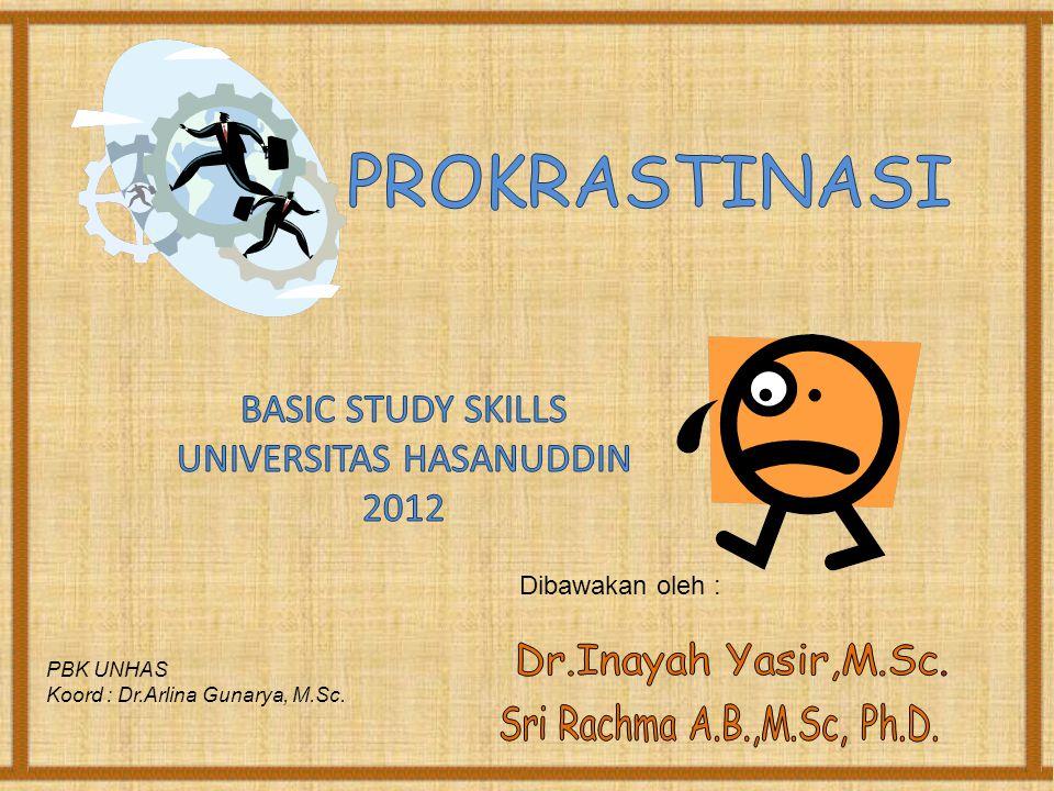PBK UNHAS Koord : Dr.Arlina Gunarya, M.Sc. Dibawakan oleh :