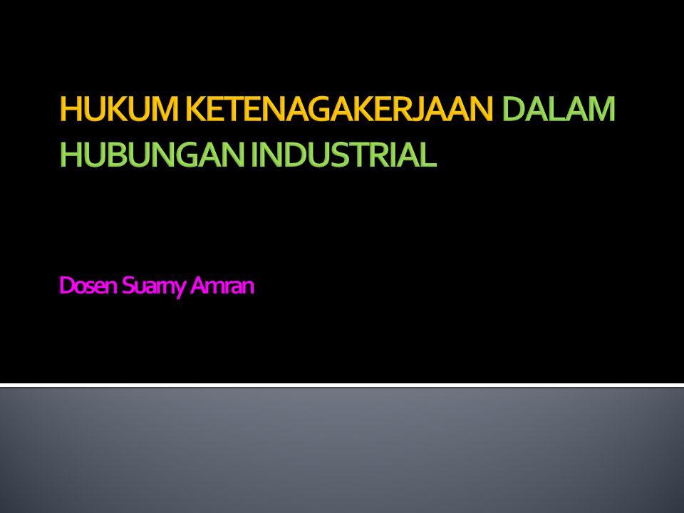  Suatu sistem hubungan yang terbentuk antara para pelaku dalam proses produksi barang dan/atau jasa,yaitu pekerja, pengusaha, dan pemerintah.