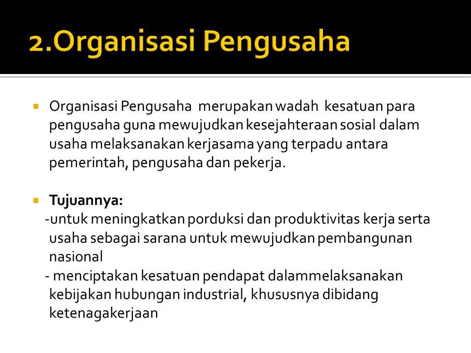  Merupakan hubungan industrial yang ditetapkan dalam suatu Perjanjian Kerja Bersama (PKB). Memiliki Fungsi : A. Fungsi Konvensional : • Penyalur aspi