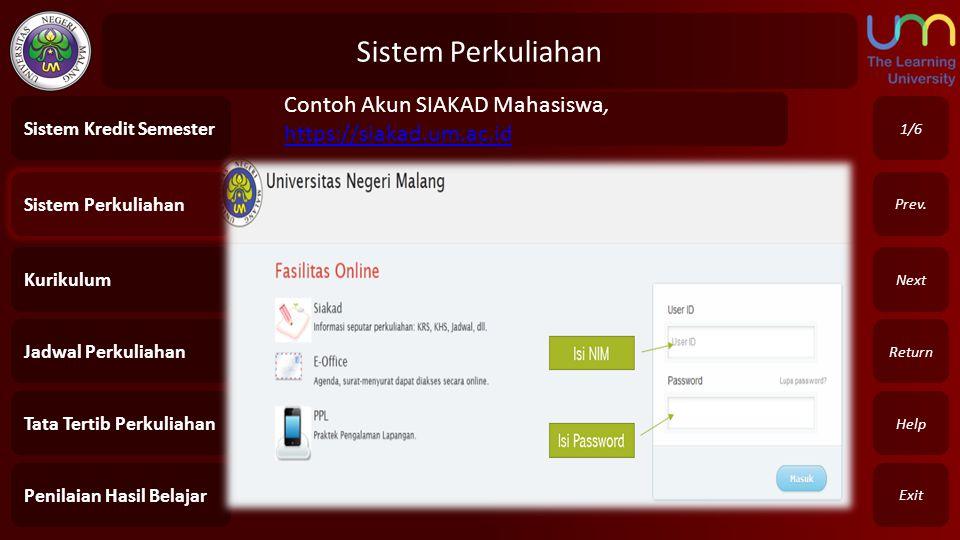 Sistem Perkuliahan Exit Return Next Prev. Contoh Akun SIAKAD Mahasiswa, https://siakad.um.ac.id https://siakad.um.ac.id 1/6 Sistem Perkuliahan Kurikul