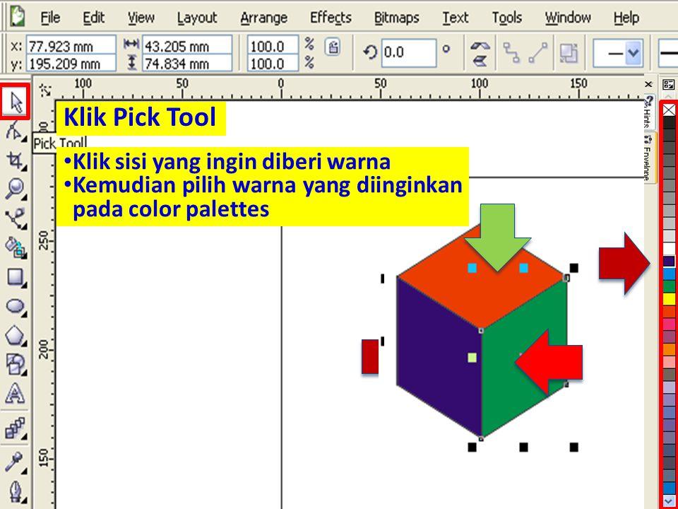 Klik Pick Tool • Klik sisi yang ingin diberi warna • Kemudian pilih warna yang diinginkan pada color palettes