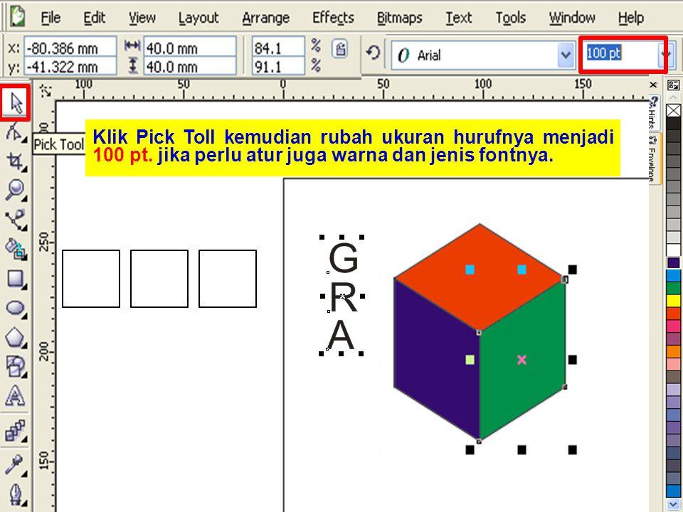 Klik Pick Toll kemudian rubah ukuran hurufnya menjadi 100 pt.