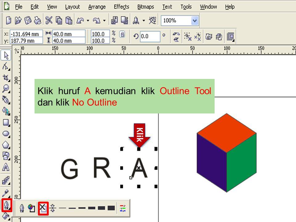 Klik huruf A kemudian klik Outline Tool dan klik No Outline Klik