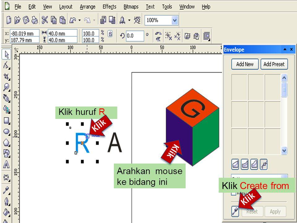 Klik huruf R Klik Klik Create from Klik Arahkan mouse ke bidang ini Klik