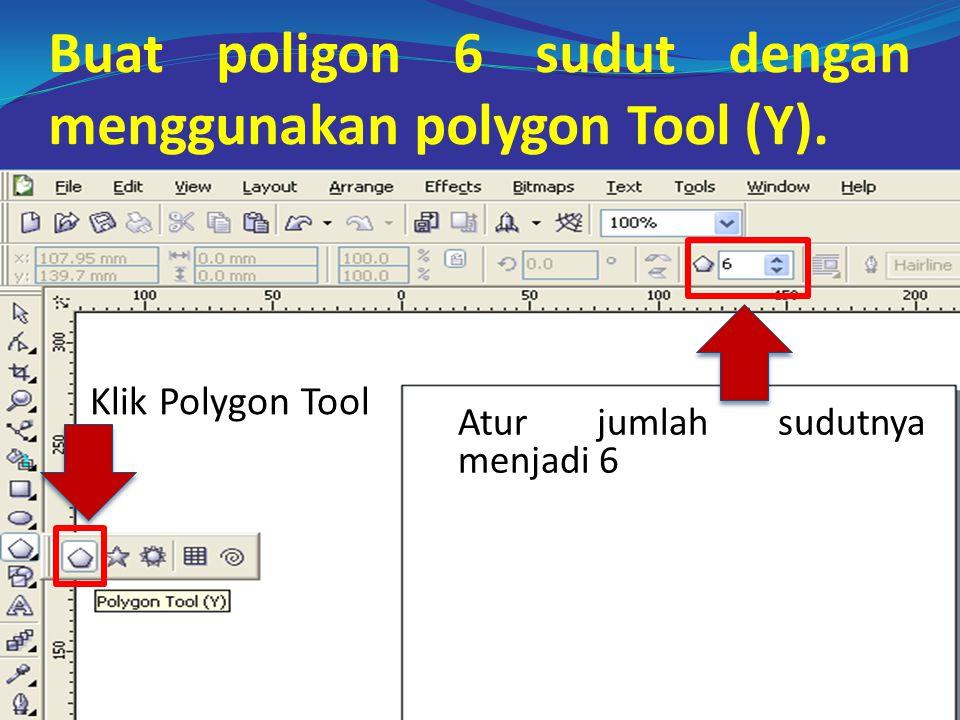 Buat poligon 6 sudut dengan menggunakan polygon Tool (Y).