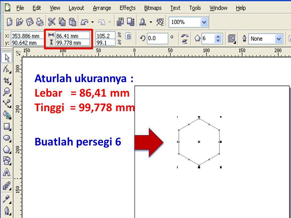 Buatlah persegi 6 Aturlah ukurannya : Lebar = 86,41 mm Tinggi = 99,778 mm