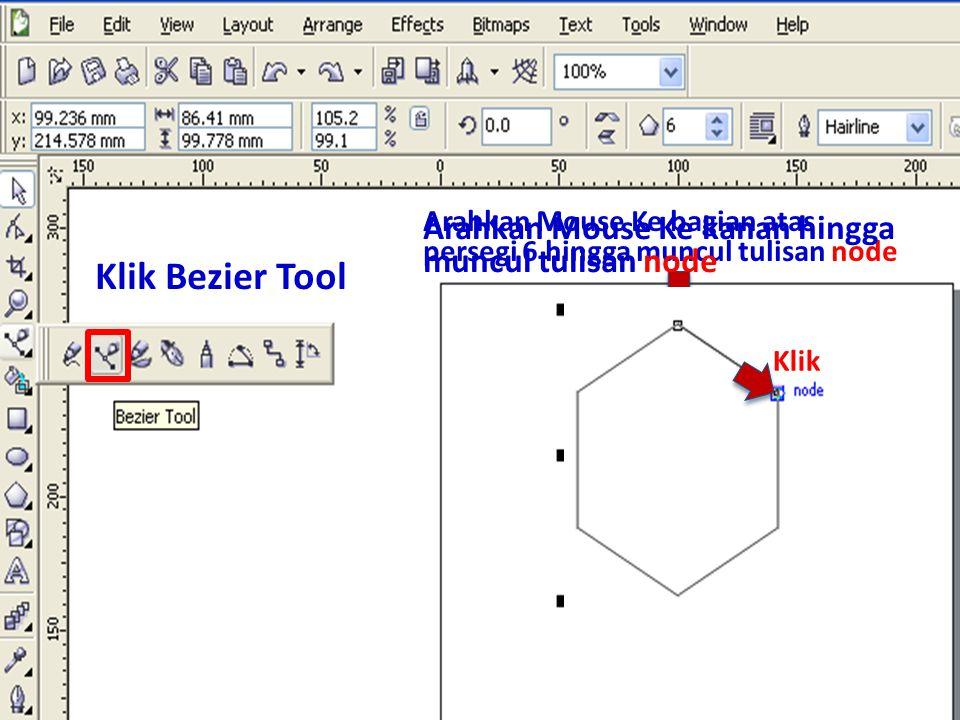 Klik Bezier Tool Arahkan Mouse Ke bagian atas persegi 6 hingga muncul tulisan node Klik Arahkan Mouse Ke kanan hingga muncul tulisan node Klik