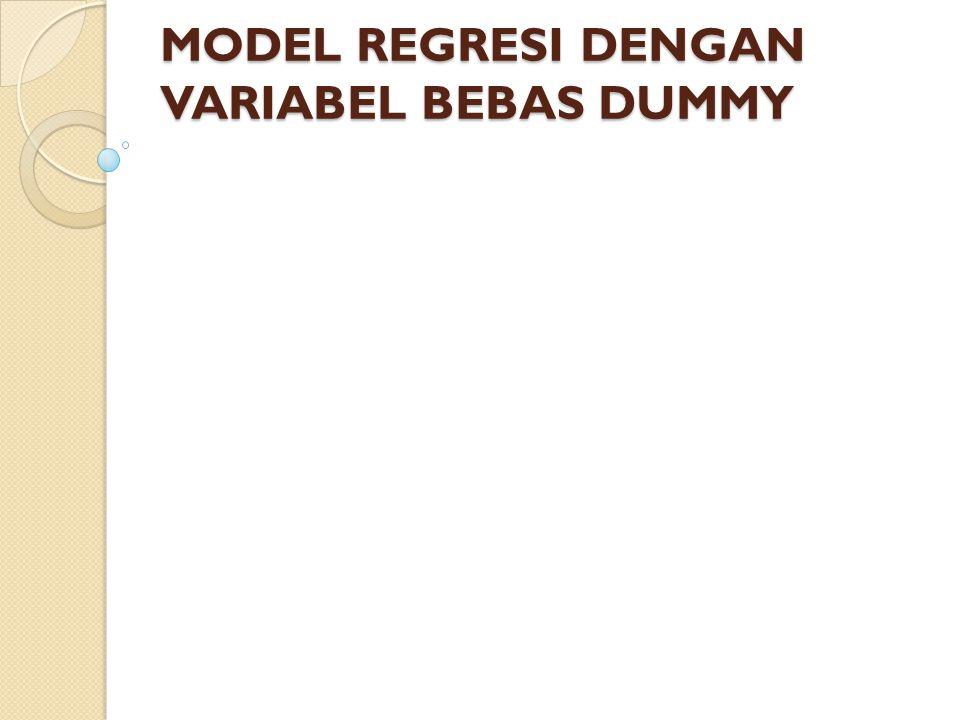 MEMBANDINGKAN DUA REGRESI  Untuk menanggulangi permasalahan diatas  variabel dummy  Model: Y i =  1 +  2 D +  1 X i +  2 D X i + u i D = 1 ; pengamatan pada periode I (Sebelum Krisis) 0 ; pengamatan pada periode II (Saat Krisis)  Sehingga, rata-rata tabungan (Y) pada periode : I :Y i = (  1 +  2 ) + (  1 +  2 ) X i II :Y i =  1 +  1 X i