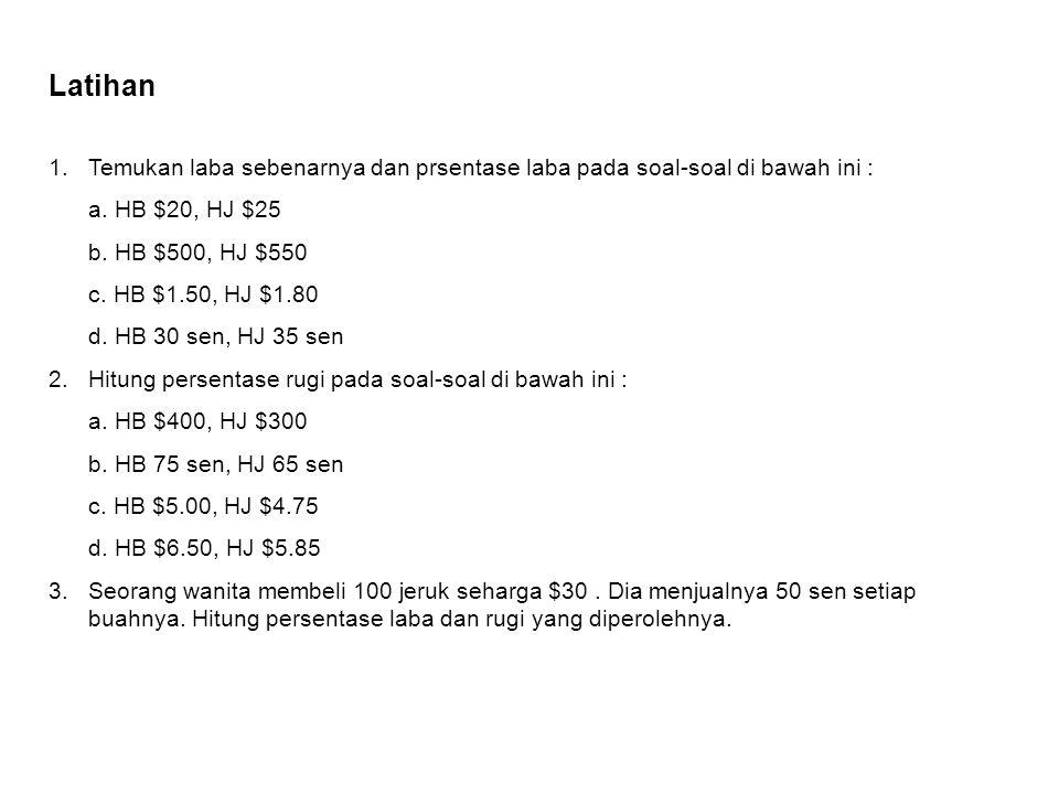 Contoh : 1.Penjaga toko membeli sebuah artikel seharga $500 dan menjualnya seharga $600. Berapa persentase labanya ? Laba = SP – CP = $600 - $500 = $1