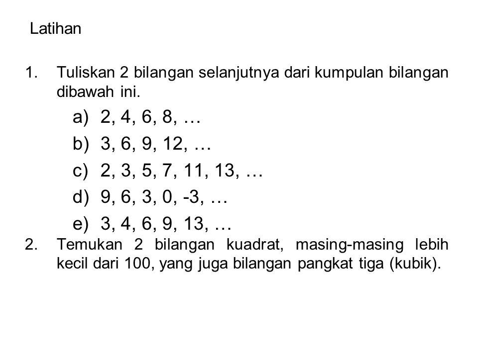 3. Pada deret, setiap pola dikurangi 5 dari pola sebelumnya. 4. Ditingkatkan dari satu pola ke yang berikutnya adalah 1, 2, 3, 4, 5. dua tingkatan ber