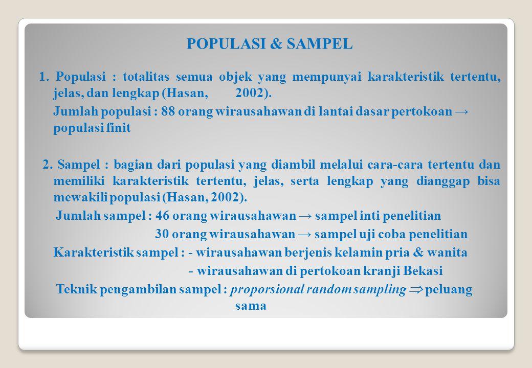 POPULASI & SAMPEL 1. Populasi : totalitas semua objek yang mempunyai karakteristik tertentu, jelas, dan lengkap (Hasan, 2002). Jumlah populasi : 88 or