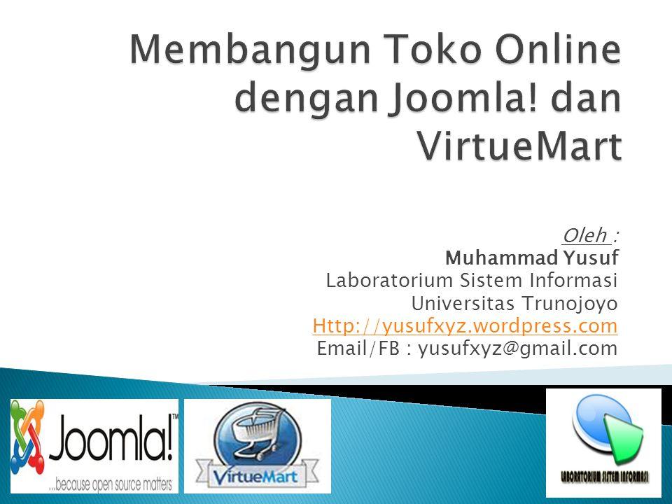 Oleh : Muhammad Yusuf Laboratorium Sistem Informasi Universitas Trunojoyo Http://yusufxyz.wordpress.com Email/FB : yusufxyz@gmail.com