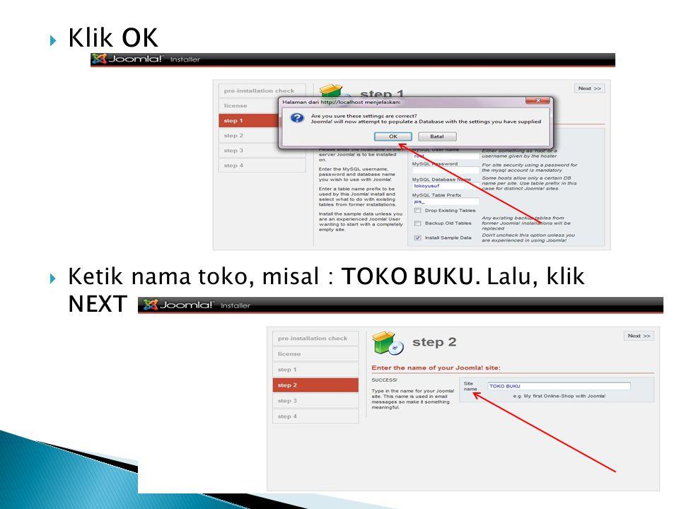  Klik OK  Ketik nama toko, misal : TOKO BUKU. Lalu, klik NEXT