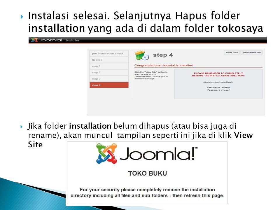  Instalasi selesai. Selanjutnya Hapus folder installation yang ada di dalam folder tokosaya  Jika folder installation belum dihapus (atau bisa juga