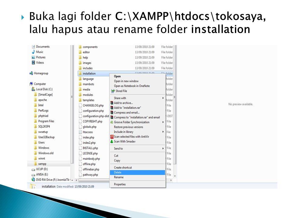  Buka lagi folder C:\XAMPP\htdocs\tokosaya, lalu hapus atau rename folder installation