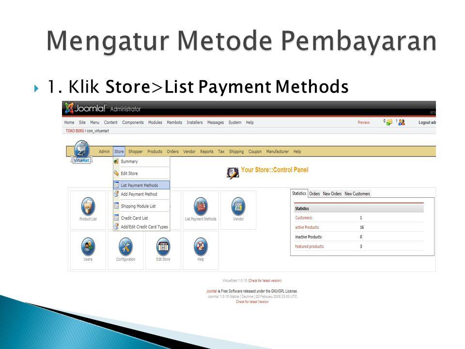  1. Klik Store>List Payment Methods