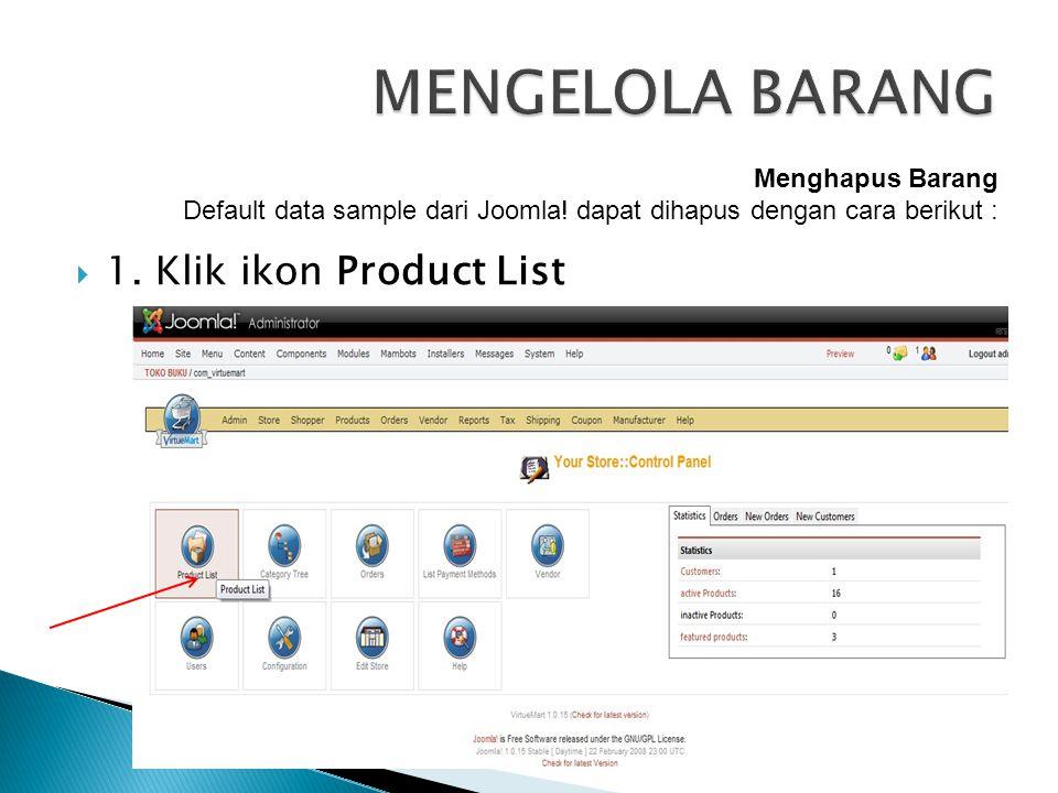  1. Klik ikon Product List Menghapus Barang Default data sample dari Joomla! dapat dihapus dengan cara berikut :