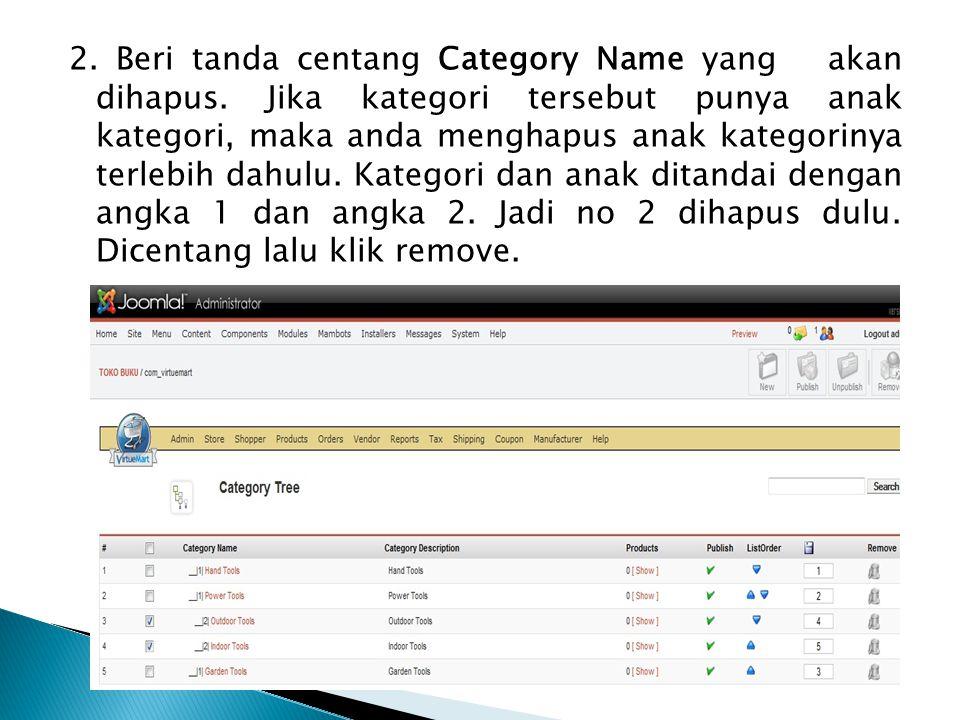 2. Beri tanda centang Category Name yang akan dihapus. Jika kategori tersebut punya anak kategori, maka anda menghapus anak kategorinya terlebih dahul