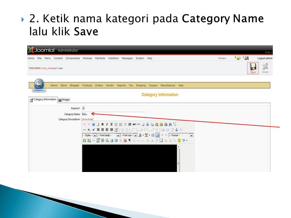  2. Ketik nama kategori pada Category Name lalu klik Save