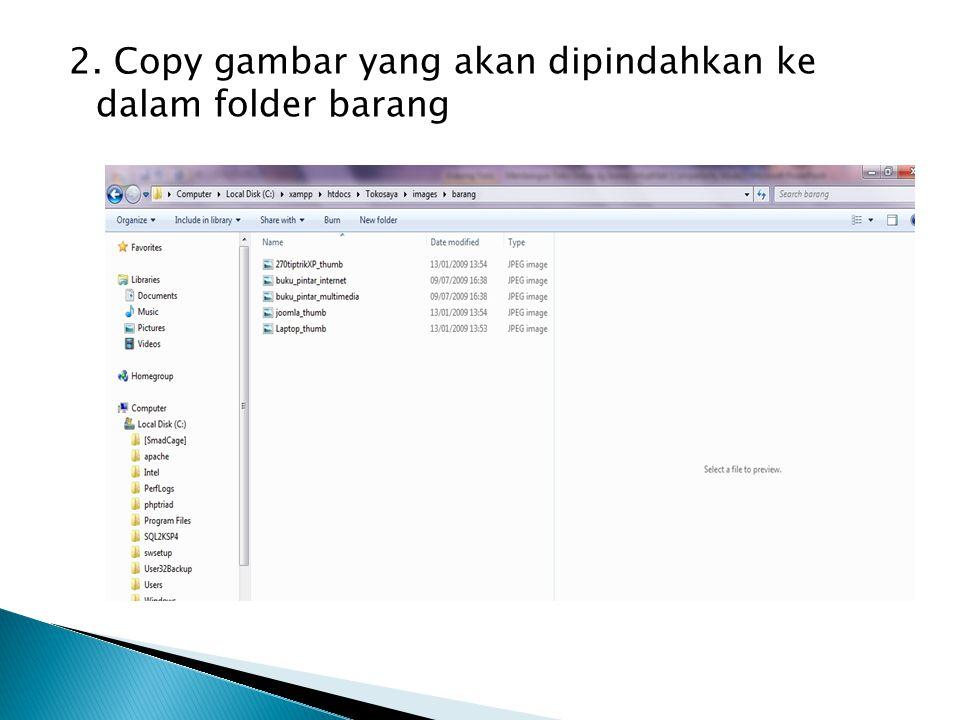 2. Copy gambar yang akan dipindahkan ke dalam folder barang