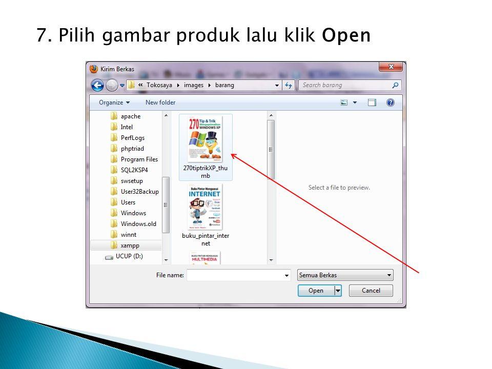 7. Pilih gambar produk lalu klik Open