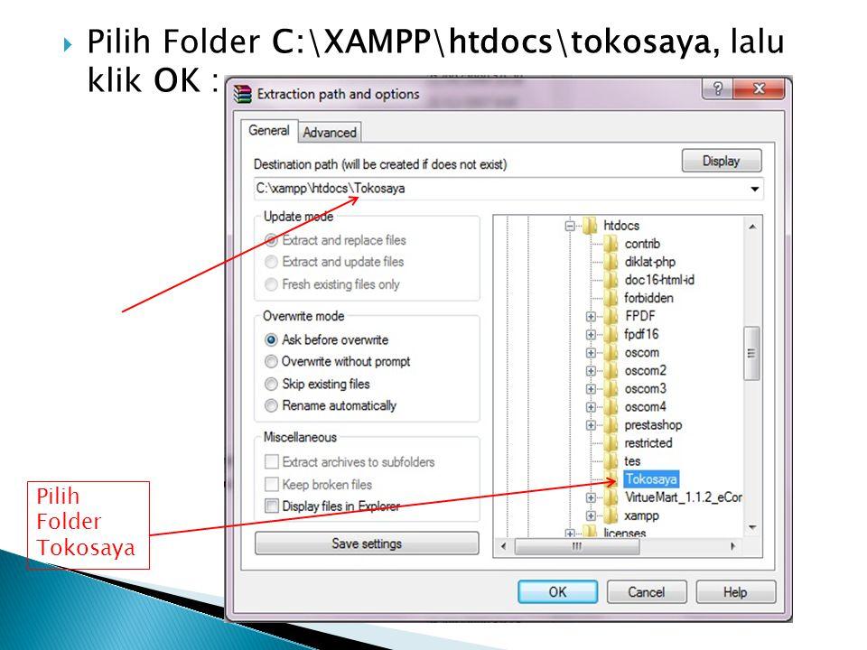  Pilih Folder C:\XAMPP\htdocs\tokosaya, lalu klik OK : Pilih Folder Tokosaya