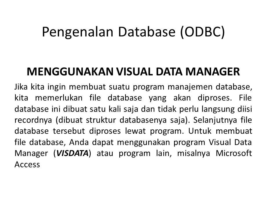 Cara memanggil Visual Data Manager adalah sebagai berikut : • Pilih menu Add-ins pada menu utama.