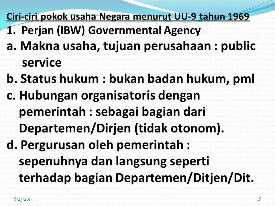 Ciri-ciri pokok usaha Negara menurut UU-9 tahun 1969 1.