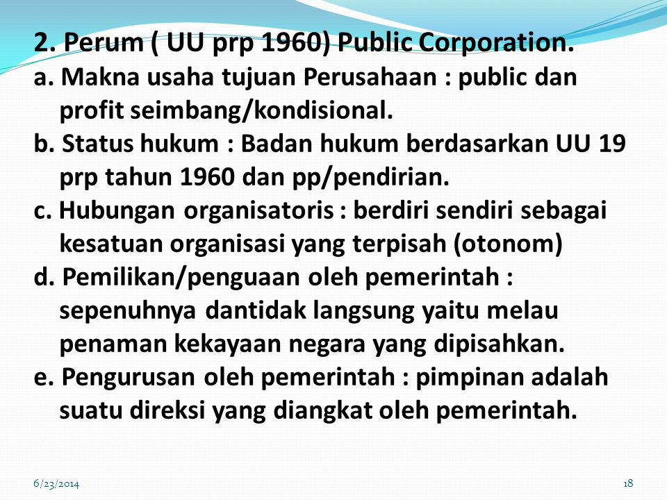 2.Perum ( UU prp 1960) Public Corporation. a.