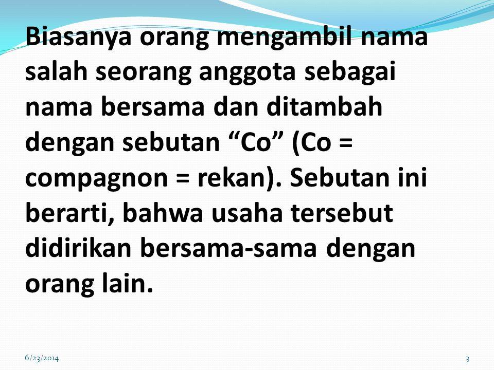 Biasanya orang mengambil nama salah seorang anggota sebagai nama bersama dan ditambah dengan sebutan Co (Co = compagnon = rekan).