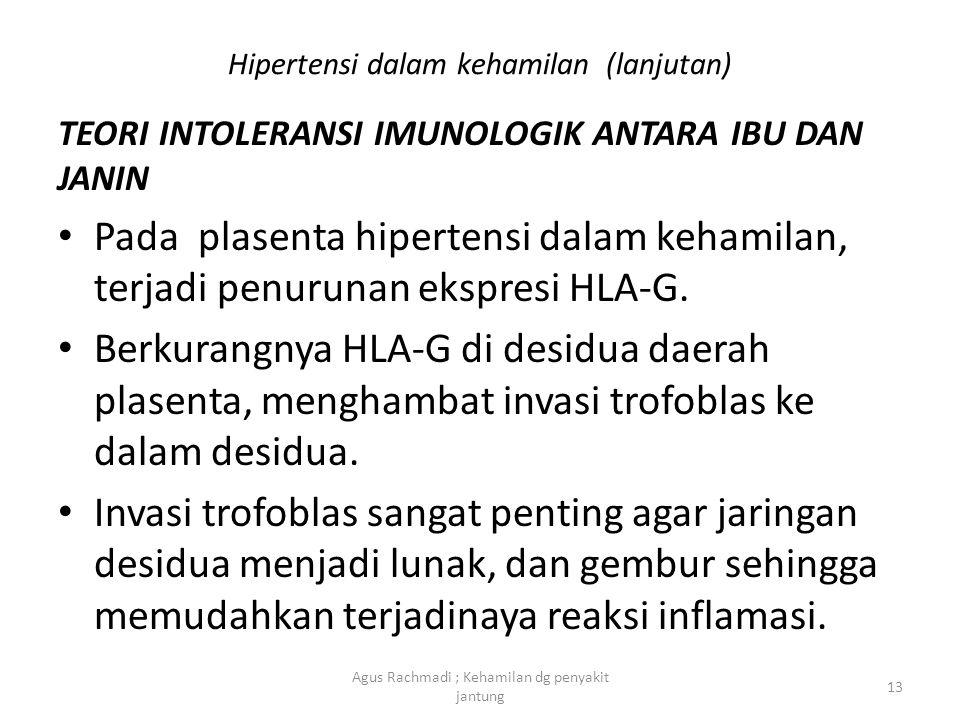 TEORI INTOLERANSI IMUNOLOGIK ANTARA IBU DAN JANIN • Pada plasenta hipertensi dalam kehamilan, terjadi penurunan ekspresi HLA-G. • Berkurangnya HLA-G d