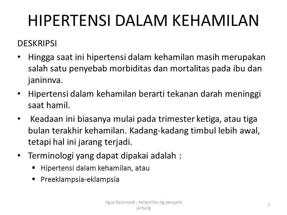 Hipertensi dalam kehamilan (lanjutan) • Klasifikasi yang dipakai di Indonesia berdasarkan Report of the National High Blood Pressure Edukation Program Working Group on High Blood Pressure in Pregnancy tahun 2001 ialah : 1 Hipertensi kronik  Hipertensi kronik adalah hipertensi yang timbul sebelum umur kehamilan 20 minggu atau hipertensi yang pertama kali didiagnosis setelah umur kehamilan 20 minggu dan hipertensi menetap sampai 12 minggu pascapersalinan.