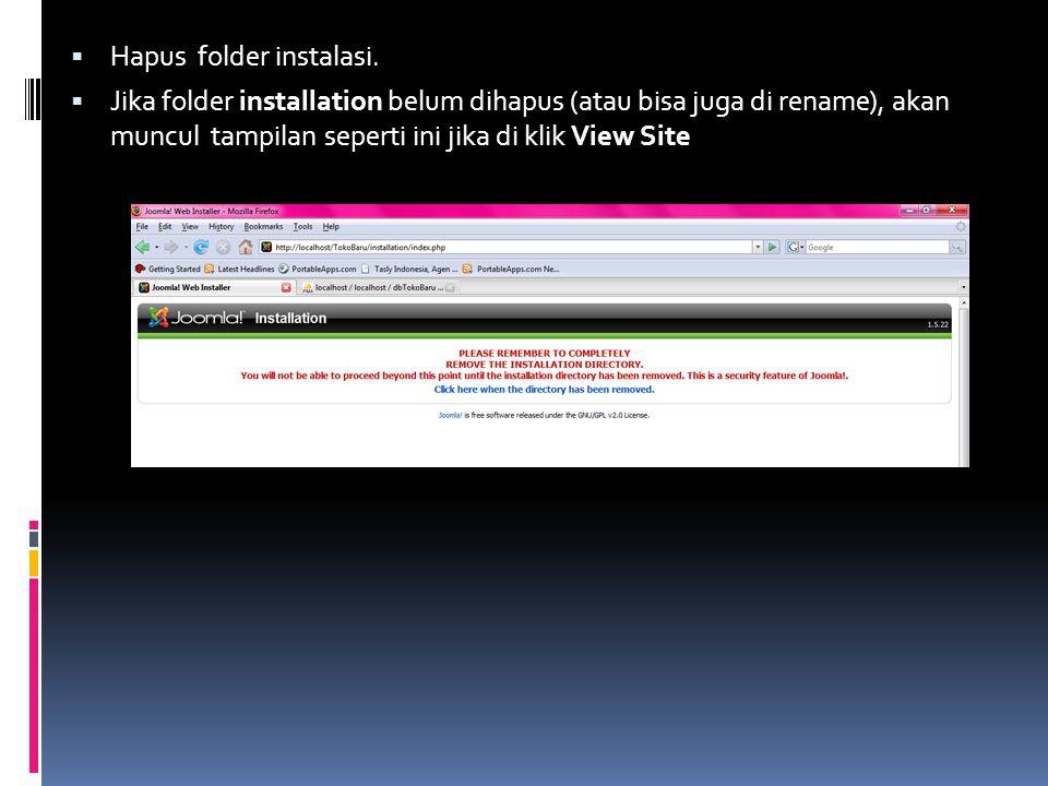  Hapus folder instalasi.  Jika folder installation belum dihapus (atau bisa juga di rename), akan muncul tampilan seperti ini jika di klik View Site