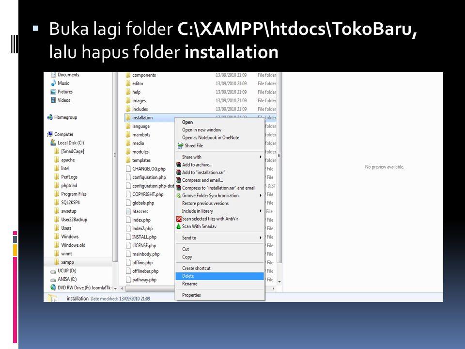  Buka lagi folder C:\XAMPP\htdocs\TokoBaru, lalu hapus folder installation