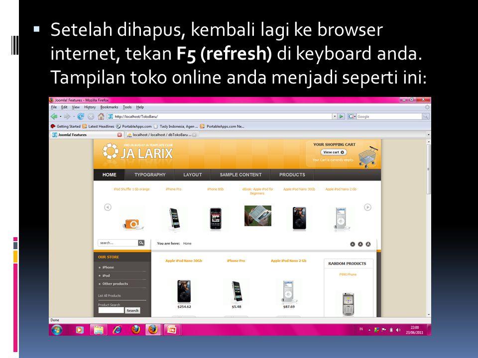  Setelah dihapus, kembali lagi ke browser internet, tekan F5 (refresh) di keyboard anda.