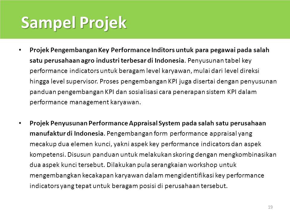 Sampel Projek 19 • Projek Pengembangan Key Performance Inditors untuk para pegawai pada salah satu perusahaan agro industri terbesar di Indonesia. Pen