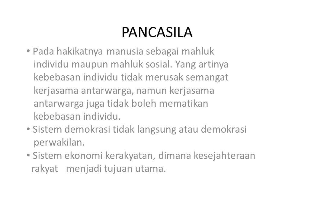 PANCASILA • Pada hakikatnya manusia sebagai mahluk individu maupun mahluk sosial.