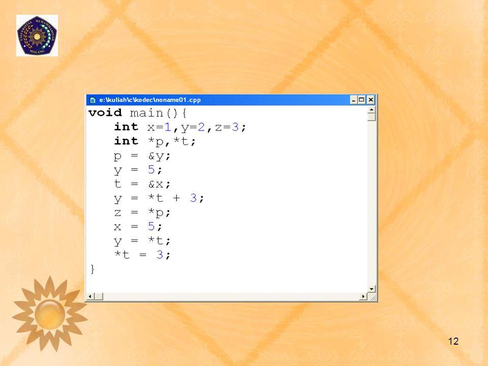 Operasi pada Pointer •Variabel pointer dapat dioperasikan sebagaimana variabel biasa, antara lain : –Operasi assignment –Operasi aritmatika –Operasi logika 13