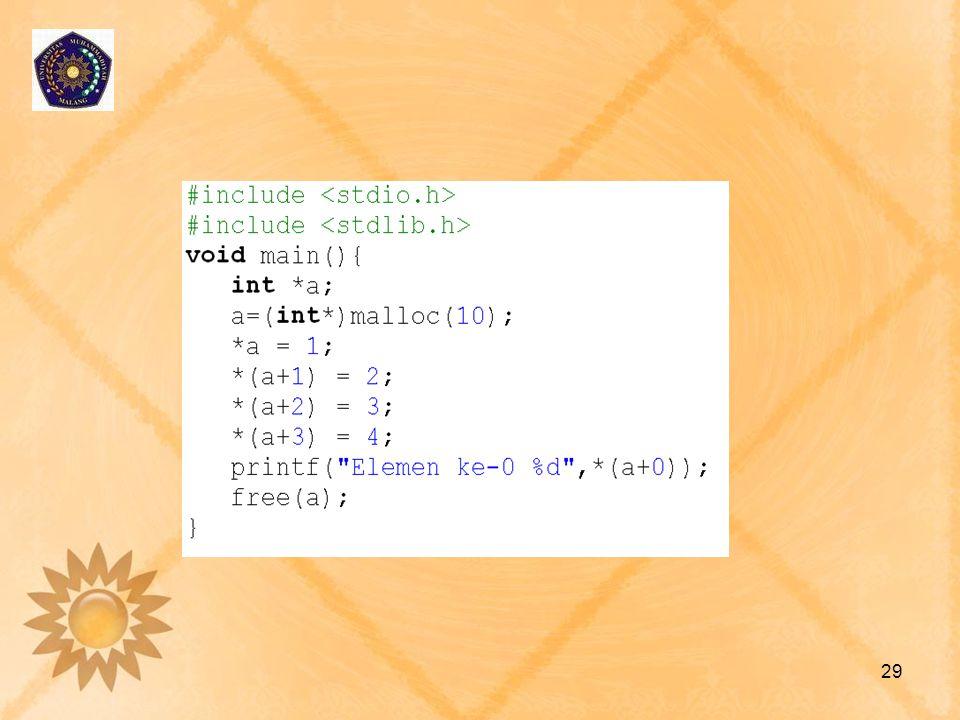 •Array yang menyimpan N angka dari user •Array yang menyimpan string dengan panjang dinamis 30