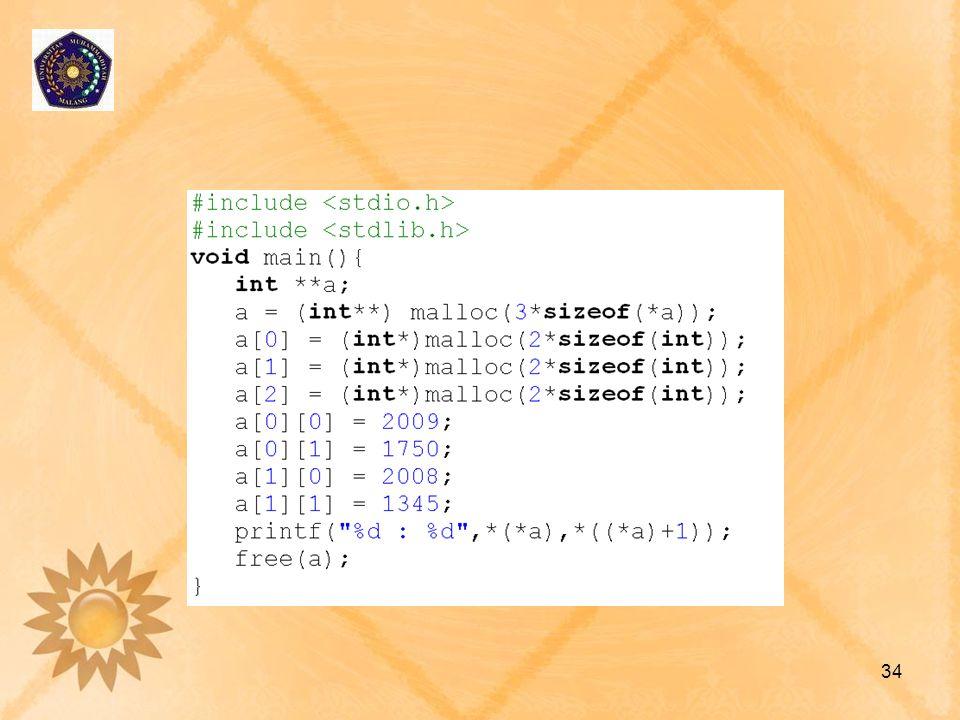 Alokasi Dinamis •Alokasi dinamis pada array memungkinkan kita untuk membuat array yang ukurannya disesuaikan dengan kebutuhan program.