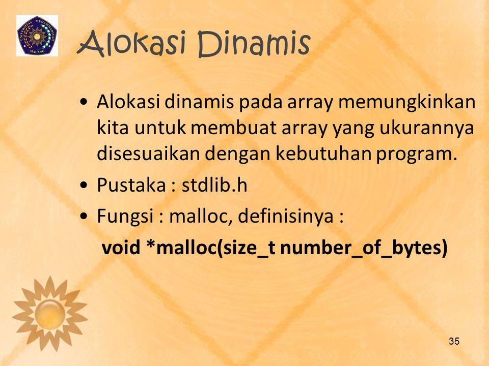 Alokasi Dinamis •Alokasi dinamis pada array memungkinkan kita untuk membuat array yang ukurannya disesuaikan dengan kebutuhan program. •Pustaka : stdl