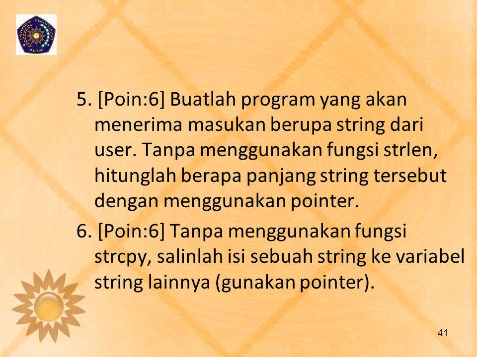 5. [Poin:6] Buatlah program yang akan menerima masukan berupa string dari user. Tanpa menggunakan fungsi strlen, hitunglah berapa panjang string terse