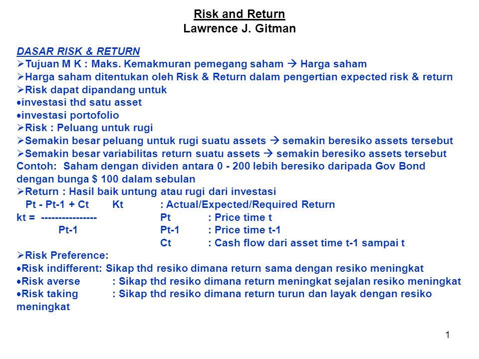 2 Return Risk Risk Averse Risk Indifferent Risk Taker KONSEP RESIKO: ASSET TUNGGAL  Segi finansial, Risk: variabilitas return dari suatu asset  Analisis sensitivitas: Pendekatan untuk menilai resiko dengan menggunkan estimasi beberapa prob.