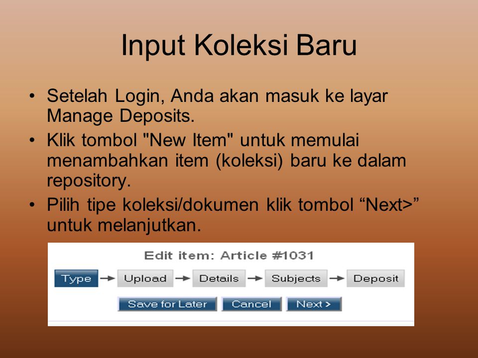 Input Koleksi Baru •Setelah Login, Anda akan masuk ke layar Manage Deposits. •Klik tombol