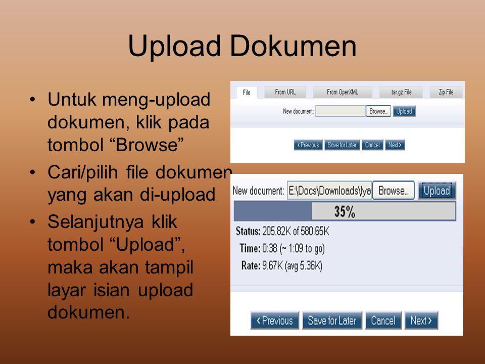 """Upload Dokumen •Untuk meng-upload dokumen, klik pada tombol """"Browse"""" •Cari/pilih file dokumen yang akan di-upload •Selanjutnya klik tombol """"Upload"""", m"""