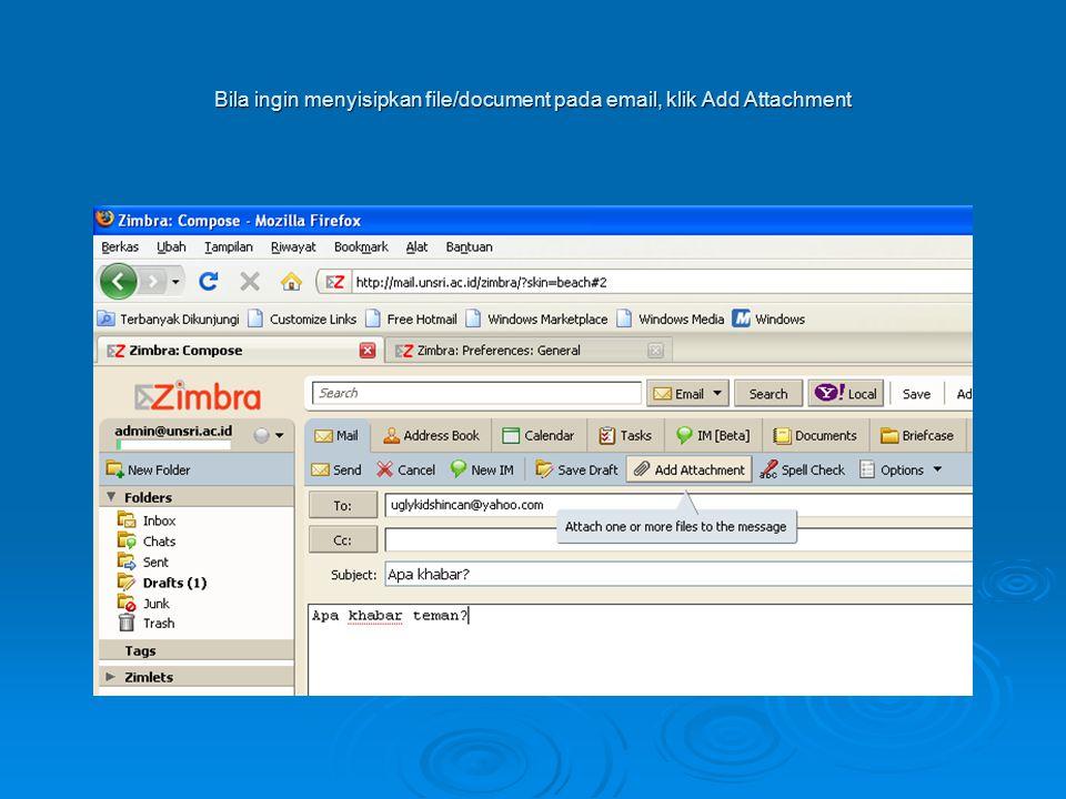 Bila ingin menyisipkan file/document pada email, klik Add Attachment