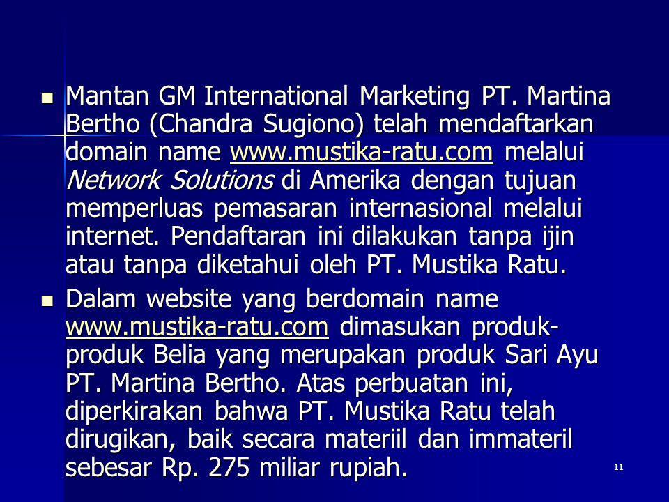11  Mantan GM International Marketing PT. Martina Bertho (Chandra Sugiono) telah mendaftarkan domain name www.mustika-ratu.com melalui Network Soluti