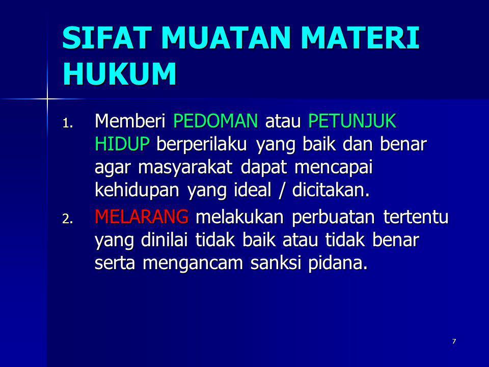 7 SIFAT MUATAN MATERI HUKUM 1.